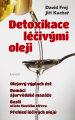 Detoxikace léčivými oleji (MUDr. David Frej, Jiří Kuchař)